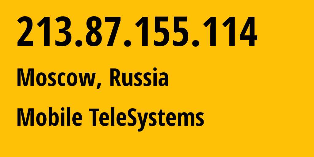 IP address 213.87.155.114 (Moscow, Moscow, Russia) get location, coordinates on map, ISP provider AS8359 Mobile TeleSystems // who is provider of ip address 213.87.155.114, whose IP address
