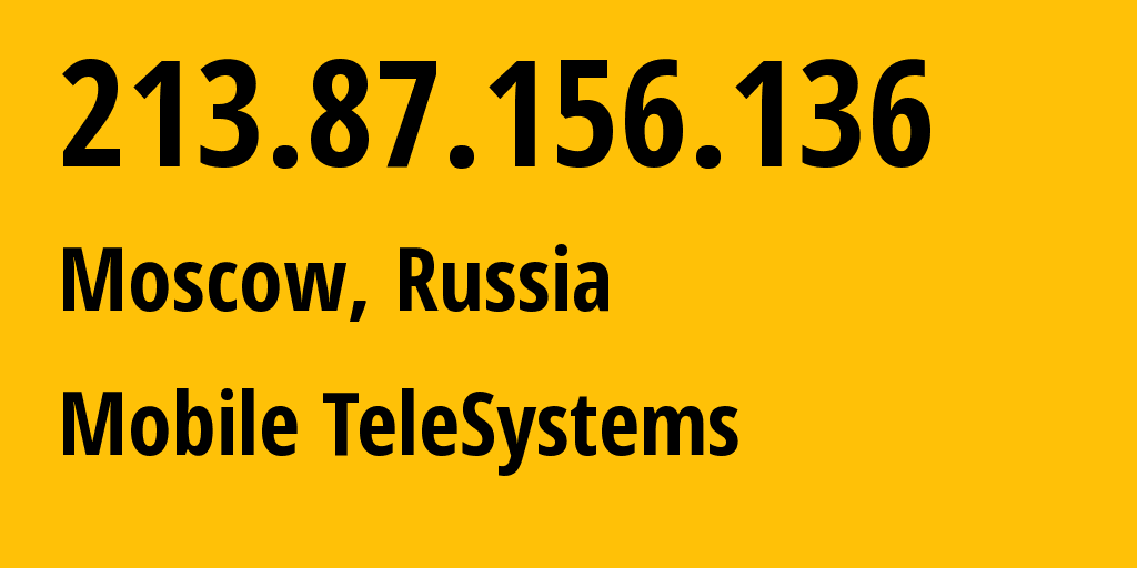 IP address 213.87.156.136 (Moscow, Moscow, Russia) get location, coordinates on map, ISP provider AS8359 Mobile TeleSystems // who is provider of ip address 213.87.156.136, whose IP address