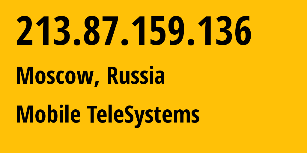 IP address 213.87.159.136 (Moscow, Moscow, Russia) get location, coordinates on map, ISP provider AS8359 Mobile TeleSystems // who is provider of ip address 213.87.159.136, whose IP address