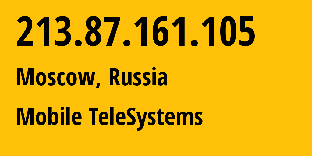 IP address 213.87.161.105 (Moscow, Moscow, Russia) get location, coordinates on map, ISP provider AS8359 Mobile TeleSystems // who is provider of ip address 213.87.161.105, whose IP address