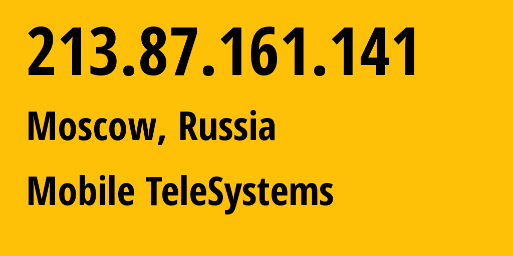 IP address 213.87.161.141 (Moscow, Moscow, Russia) get location, coordinates on map, ISP provider AS8359 Mobile TeleSystems // who is provider of ip address 213.87.161.141, whose IP address