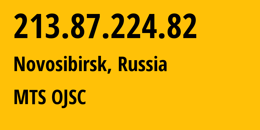 IP address 213.87.224.82 (Novosibirsk, Novosibirsk Oblast, Russia) get location, coordinates on map, ISP provider AS28884 MTS OJSC // who is provider of ip address 213.87.224.82, whose IP address