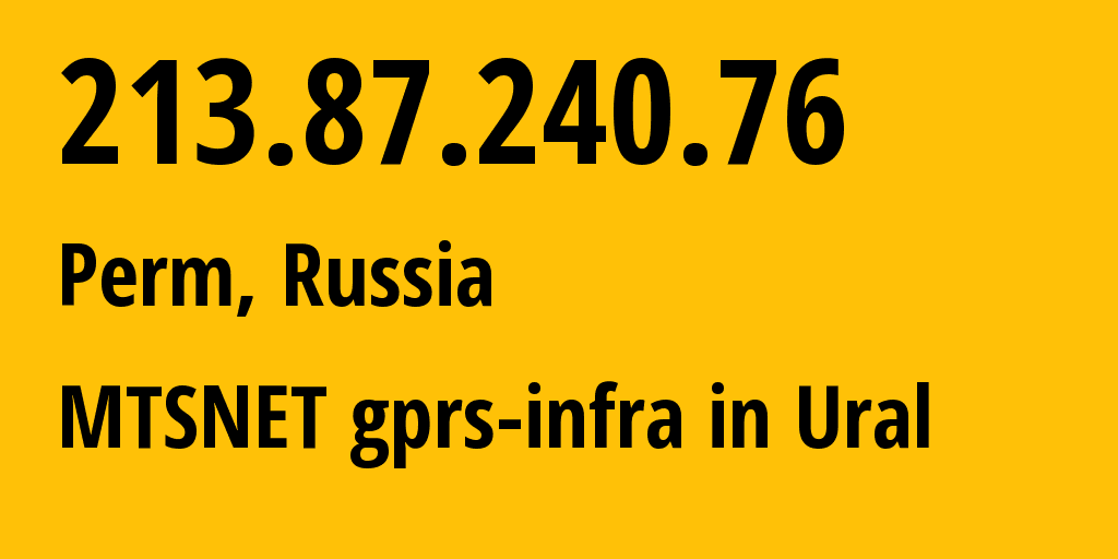 IP address 213.87.240.76 (Bobrovskiy, Sverdlovsk Oblast, Russia) get location, coordinates on map, ISP provider AS8359 MTSNET gprs-infra in Ural // who is provider of ip address 213.87.240.76, whose IP address