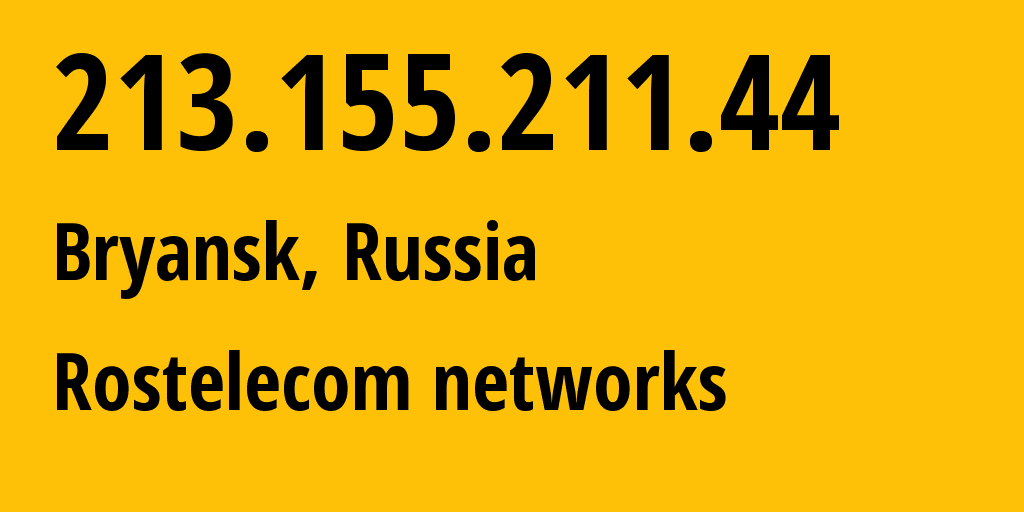 IP address 213.155.211.44 (Bryansk, Bryansk Oblast, Russia) get location, coordinates on map, ISP provider AS12389 Rostelecom networks // who is provider of ip address 213.155.211.44, whose IP address