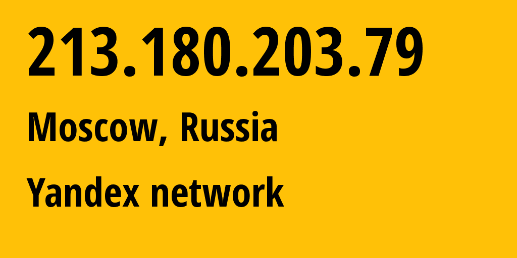 IP address 213.180.203.79 (Moscow, Moscow, Russia) get location, coordinates on map, ISP provider AS13238 Yandex network // who is provider of ip address 213.180.203.79, whose IP address