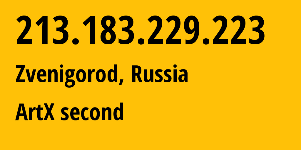 IP address 213.183.229.223 (Zvenigorod, Moscow Oblast, Russia) get location, coordinates on map, ISP provider AS197460 ArtX second // who is provider of ip address 213.183.229.223, whose IP address