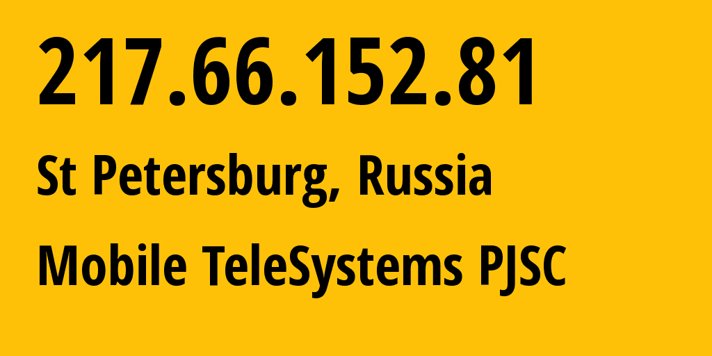 IP address 217.66.152.81 (St Petersburg, St.-Petersburg, Russia) get location, coordinates on map, ISP provider AS8359 Mobile TeleSystems PJSC // who is provider of ip address 217.66.152.81, whose IP address