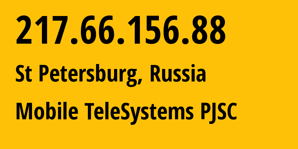 IP address 217.66.156.88 (St Petersburg, St.-Petersburg, Russia) get location, coordinates on map, ISP provider AS8359 Mobile TeleSystems PJSC // who is provider of ip address 217.66.156.88, whose IP address