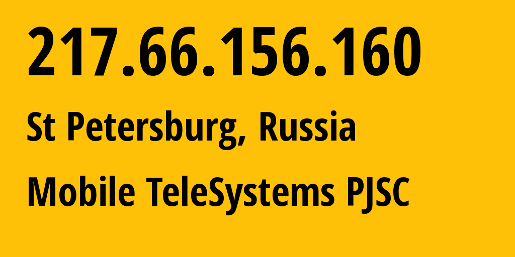 IP address 217.66.156.160 (St Petersburg, St.-Petersburg, Russia) get location, coordinates on map, ISP provider AS8359 Mobile TeleSystems PJSC // who is provider of ip address 217.66.156.160, whose IP address