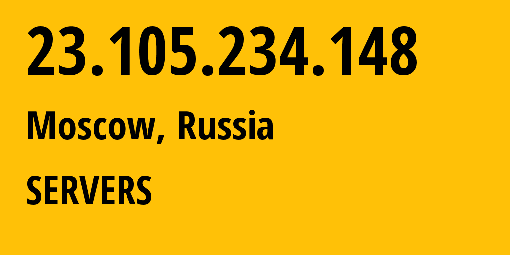IP address 23.105.234.148 (Moscow, Moscow, Russia) get location, coordinates on map, ISP provider AS7979 Servers.com, Inc. // who is provider of ip address 23.105.234.148, whose IP address