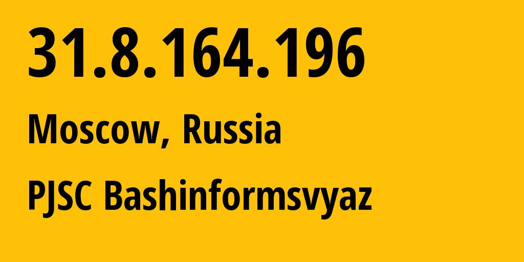 IP address 31.8.164.196 (Meleuz, Bashkortostan Republic, Russia) get location, coordinates on map, ISP provider AS28812 PJSC Bashinformsvyaz // who is provider of ip address 31.8.164.196, whose IP address