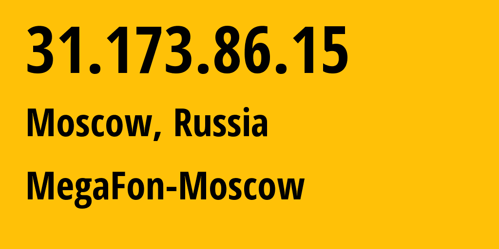 IP address 31.173.86.15 (Moscow, Moscow, Russia) get location, coordinates on map, ISP provider AS25159 MegaFon-Moscow // who is provider of ip address 31.173.86.15, whose IP address