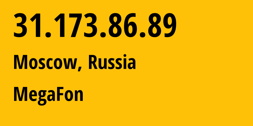 IP address 31.173.86.89 (Moscow, Moscow, Russia) get location, coordinates on map, ISP provider AS25159 MegaFon-Moscow // who is provider of ip address 31.173.86.89, whose IP address