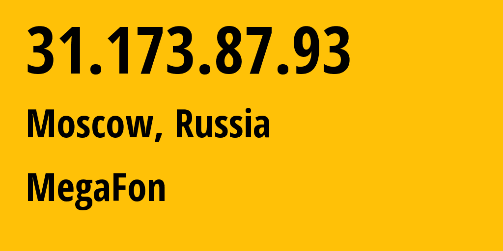 IP address 31.173.87.93 (Moscow, Moscow, Russia) get location, coordinates on map, ISP provider AS25159 MegaFon-Moscow // who is provider of ip address 31.173.87.93, whose IP address