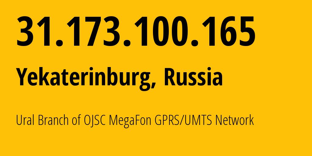 IP address 31.173.100.165 (Verkh-Neyvinskiy, Sverdlovsk Oblast, Russia) get location, coordinates on map, ISP provider AS31224 Ural Branch of OJSC MegaFon GPRS/UMTS Network // who is provider of ip address 31.173.100.165, whose IP address