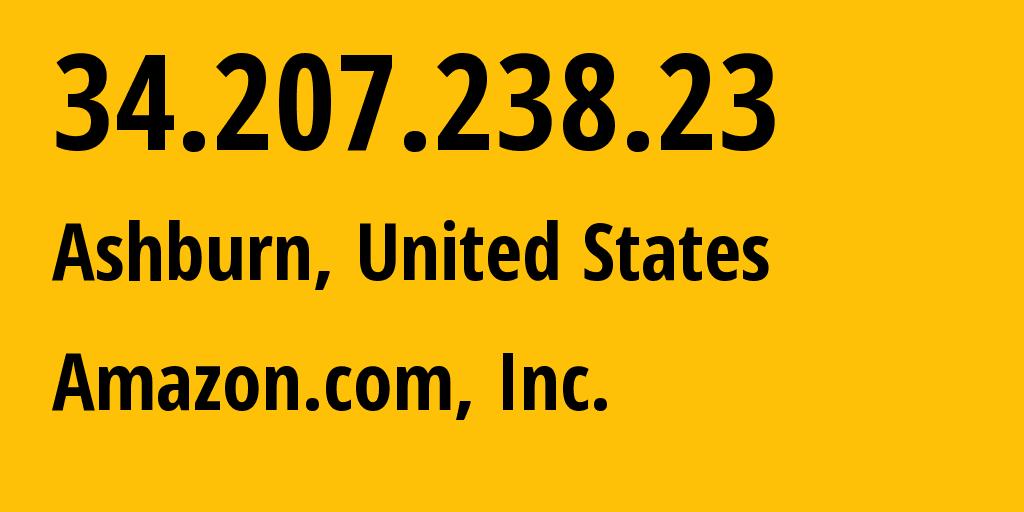 IP address 34.207.238.23 (Ashburn, Virginia, United States) get location, coordinates on map, ISP provider AS14618 Amazon.com, Inc. // who is provider of ip address 34.207.238.23, whose IP address