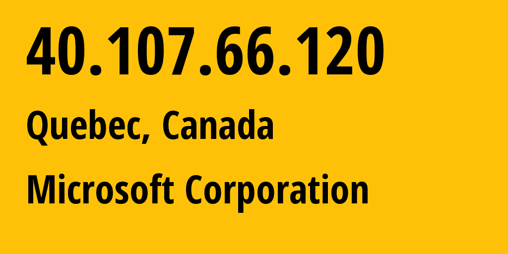 IP address 40.107.66.120 (Québec, Quebec, Canada) get location, coordinates on map, ISP provider AS8075 Microsoft Corporation // who is provider of ip address 40.107.66.120, whose IP address