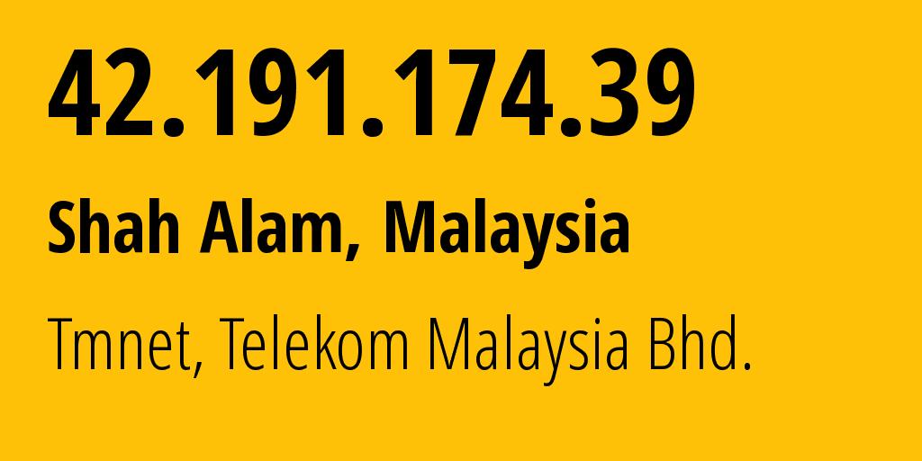 IP address 42.191.174.39 (Petaling Jaya, Selangor, Malaysia) get location, coordinates on map, ISP provider AS4788 Tmnet, Telekom Malaysia Bhd. // who is provider of ip address 42.191.174.39, whose IP address