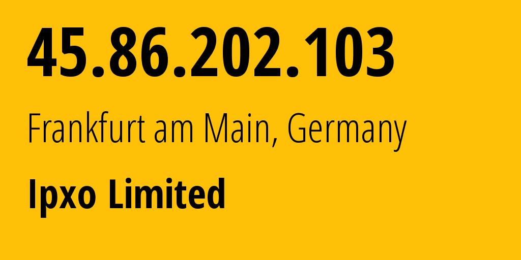 IP address 45.86.202.103 (Frankfurt am Main, Hesse, Germany) get location, coordinates on map, ISP provider AS206092 Security Firewall Ltd // who is provider of ip address 45.86.202.103, whose IP address