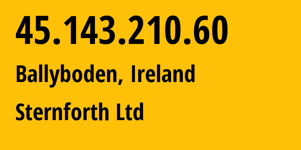 IP address 45.143.210.60 (Ballyboden, Leinster, Ireland) get location, coordinates on map, ISP provider AS WebHost.ie Limited // who is provider of ip address 45.143.210.60, whose IP address