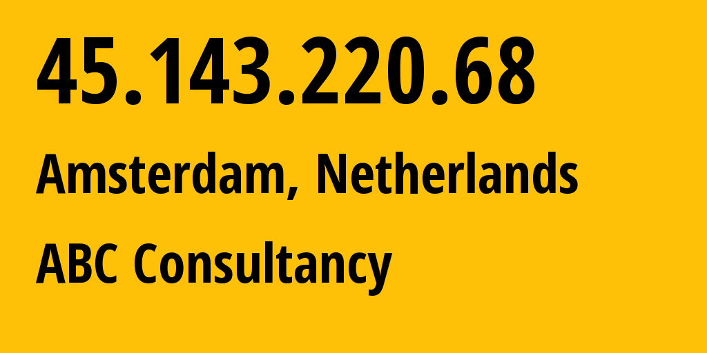 IP address 45.143.220.68 (Meppel, Provincie Drenthe, Netherlands) get location, coordinates on map, ISP provider AS213371 Squitter Networks // who is provider of ip address 45.143.220.68, whose IP address