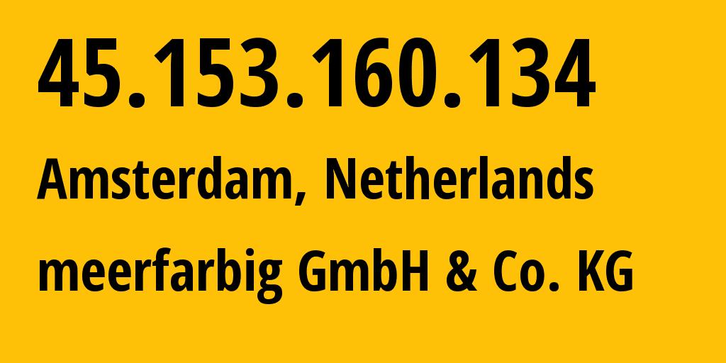 IP address 45.153.160.134 (Amsterdam, North Holland, Netherlands) get location, coordinates on map, ISP provider AS212906 Moneroj s.r.o. // who is provider of ip address 45.153.160.134, whose IP address