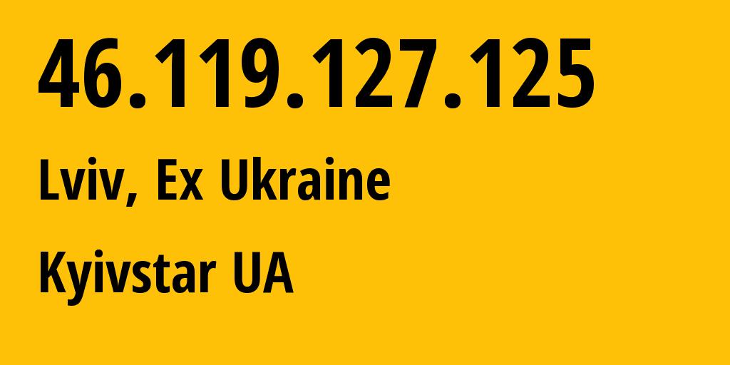 IP address 46.119.127.125 (Lviv, Lvivska Oblast, Ukraine) get location, coordinates on map, ISP provider AS15895 Kyivstar GSM // who is provider of ip address 46.119.127.125, whose IP address