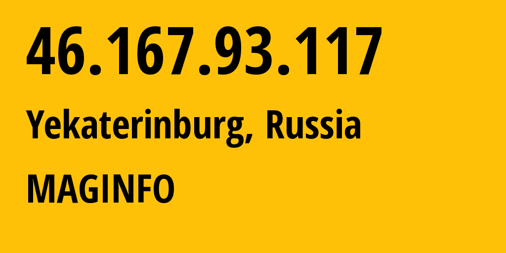 IP address 46.167.93.117 (Magnitogorsk, Chelyabinsk Oblast, Russia) get location, coordinates on map, ISP provider AS8427 MAGINFO // who is provider of ip address 46.167.93.117, whose IP address