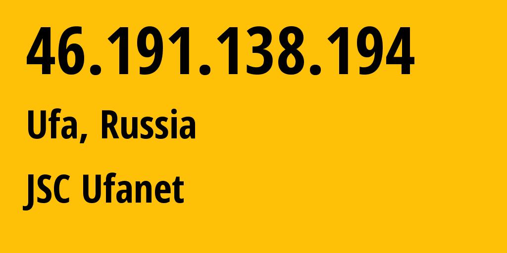 IP address 46.191.138.194 (Ufa, Bashkortostan Republic, Russia) get location, coordinates on map, ISP provider AS24955 JSC Ufanet // who is provider of ip address 46.191.138.194, whose IP address