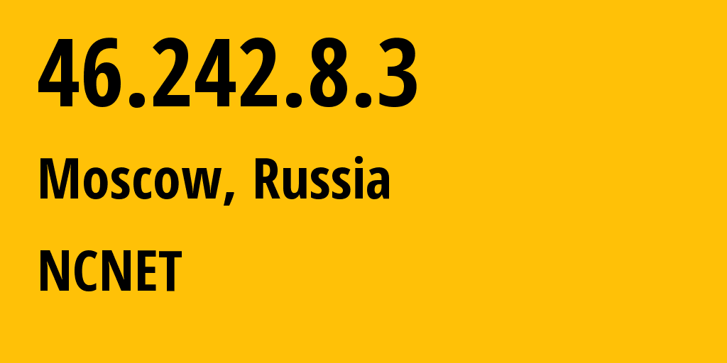 IP address 46.242.8.3 (Moscow, Moscow, Russia) get location, coordinates on map, ISP provider AS42610 NCNET // who is provider of ip address 46.242.8.3, whose IP address