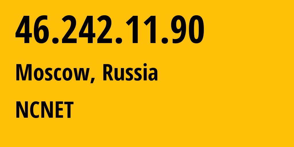 IP address 46.242.11.90 (Moscow, Moscow, Russia) get location, coordinates on map, ISP provider AS42610 NCNET // who is provider of ip address 46.242.11.90, whose IP address