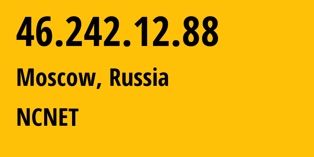 IP address 46.242.12.88 (Moscow, Moscow, Russia) get location, coordinates on map, ISP provider AS42610 NCNET // who is provider of ip address 46.242.12.88, whose IP address