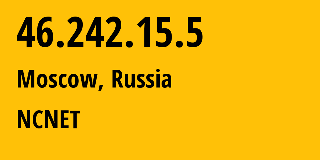 IP address 46.242.15.5 (Moscow, Moscow, Russia) get location, coordinates on map, ISP provider AS42610 NCNET // who is provider of ip address 46.242.15.5, whose IP address