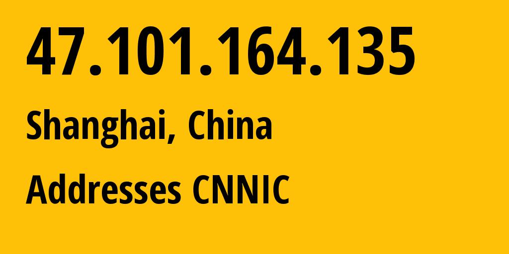 IP address 47.101.164.135 (Hangzhou, Zhejiang, China) get location, coordinates on map, ISP provider AS37963 Addresses CNNIC // who is provider of ip address 47.101.164.135, whose IP address