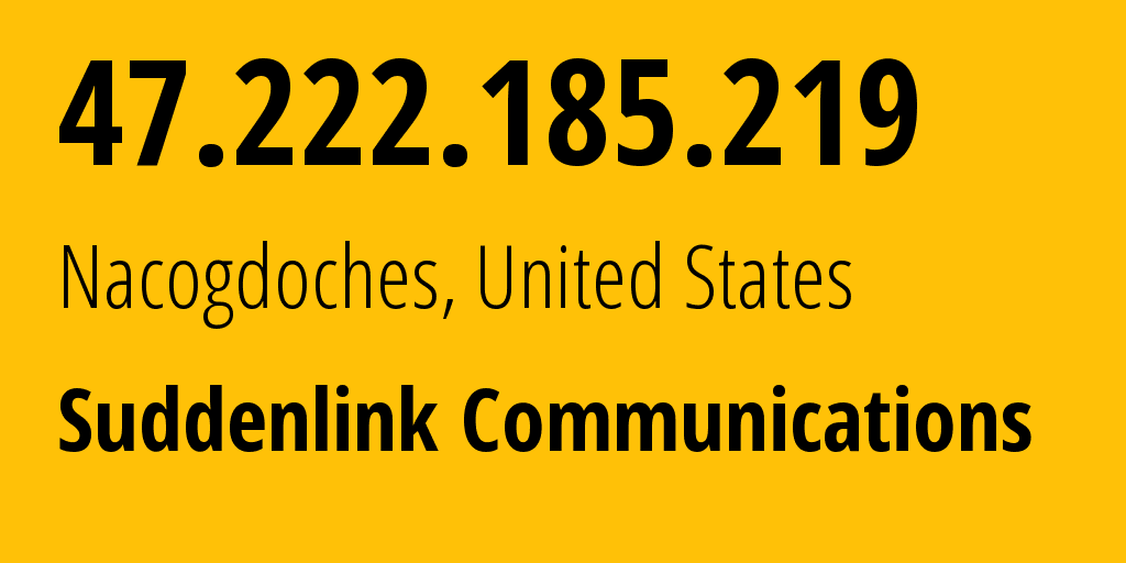 IP address 47.222.185.219 (Nacogdoches, Texas, United States) get location, coordinates on map, ISP provider AS19108 Suddenlink Communications // who is provider of ip address 47.222.185.219, whose IP address