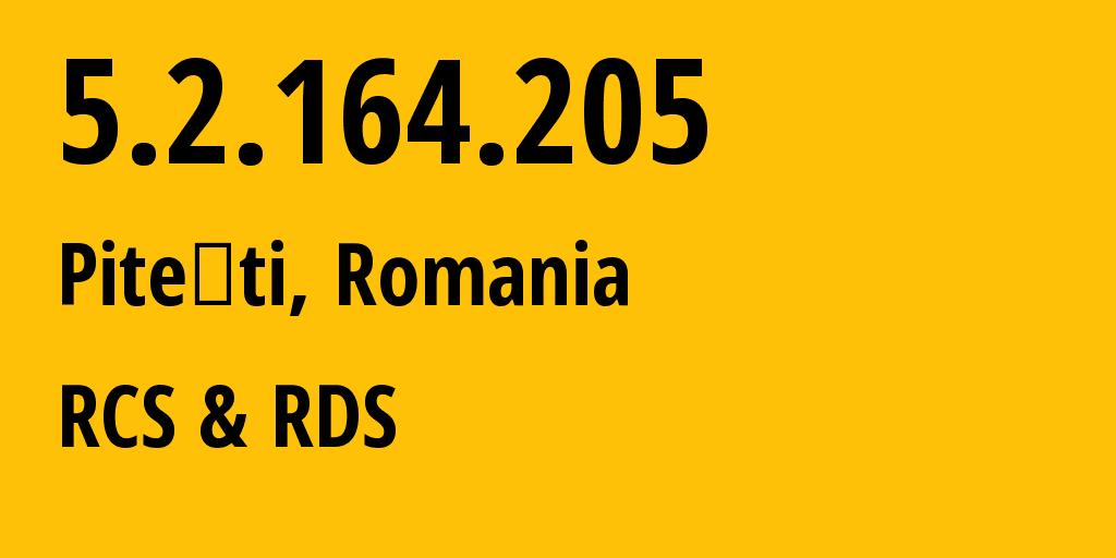 IP address 5.2.164.205 (Pitești, Argeș, Romania) get location, coordinates on map, ISP provider AS8708 RCS & RDS // who is provider of ip address 5.2.164.205, whose IP address