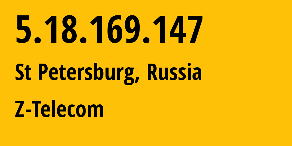 IP address 5.18.169.147 (St Petersburg, St.-Petersburg, Russia) get location, coordinates on map, ISP provider AS41733 Z-Telecom // who is provider of ip address 5.18.169.147, whose IP address