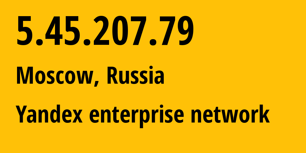 IP address 5.45.207.79 (Moscow, Moscow, Russia) get location, coordinates on map, ISP provider AS13238 Yandex LLC // who is provider of ip address 5.45.207.79, whose IP address