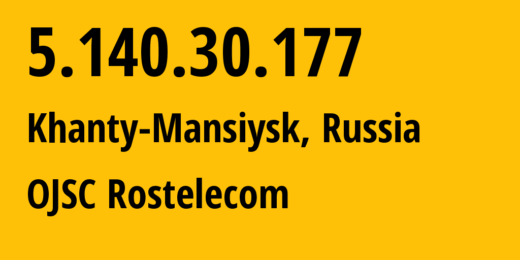 IP address 5.140.30.177 (Surgut, Khanty-Mansia, Russia) get location, coordinates on map, ISP provider AS12389 OJSC Rostelecom // who is provider of ip address 5.140.30.177, whose IP address