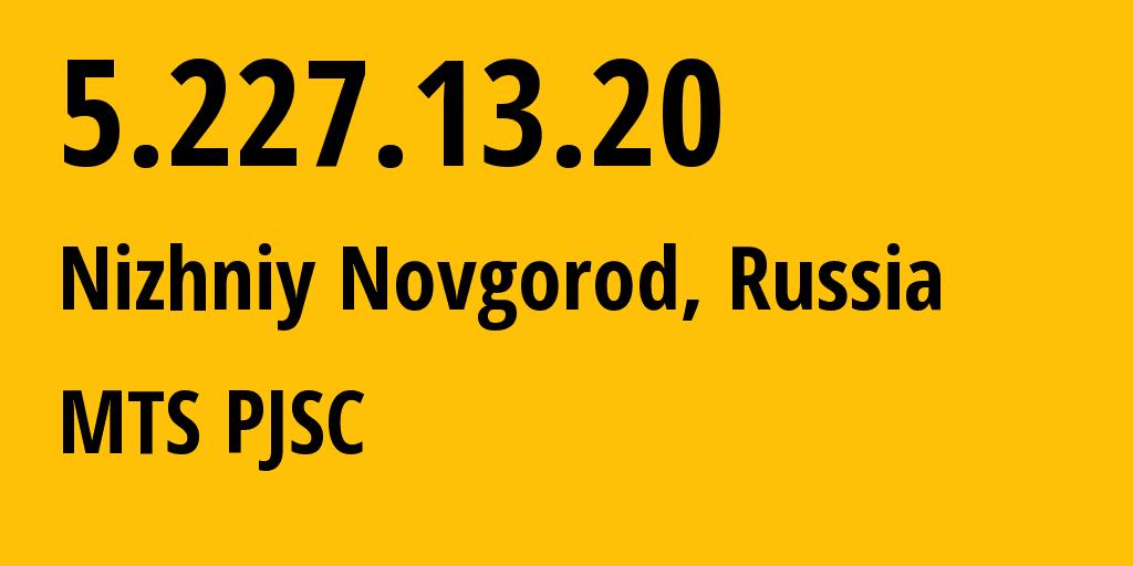IP address 5.227.13.20 (Nizhniy Novgorod, Nizhny Novgorod Oblast, Russia) get location, coordinates on map, ISP provider AS8580 Stream network // who is provider of ip address 5.227.13.20, whose IP address
