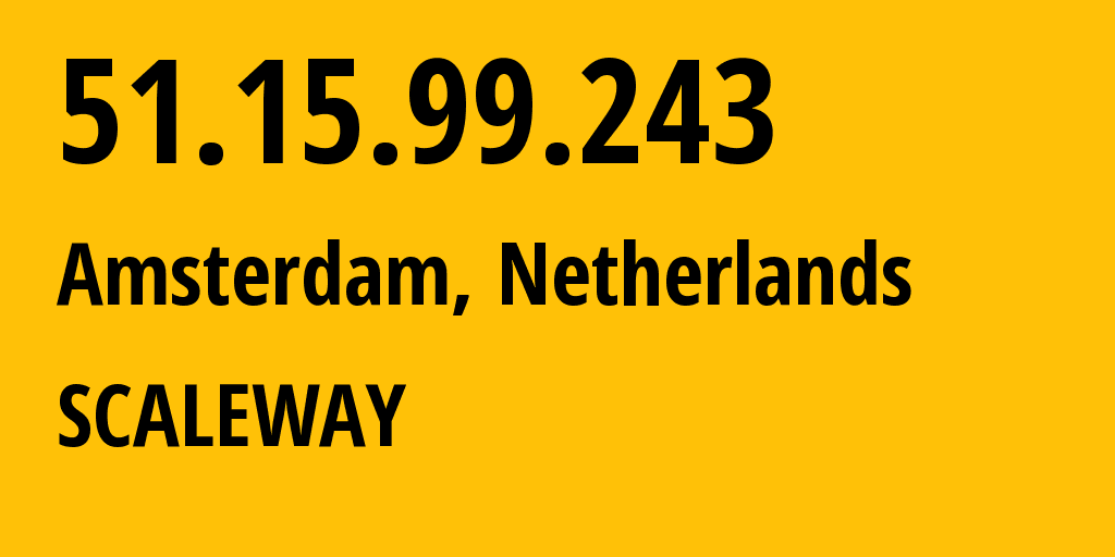 IP address 51.15.99.243 (Amsterdam, North Holland, Netherlands) get location, coordinates on map, ISP provider AS12876 Online S.A.S. // who is provider of ip address 51.15.99.243, whose IP address