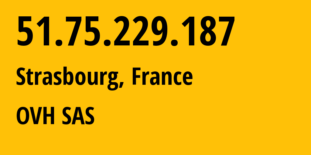 IP address 51.75.229.187 (Roubaix, Hauts-de-France, France) get location, coordinates on map, ISP provider AS16276 OVH SAS // who is provider of ip address 51.75.229.187, whose IP address