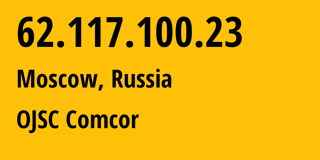 IP address 62.117.100.23 (Moscow, Moscow, Russia) get location, coordinates on map, ISP provider AS8732 OJSC Comcor // who is provider of ip address 62.117.100.23, whose IP address