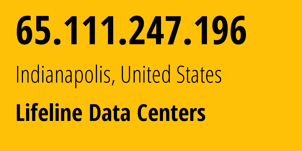 IP address 65.111.247.196 (Indianapolis, Indiana, United States) get location, coordinates on map, ISP provider AS30691 Lifeline Data Centers // who is provider of ip address 65.111.247.196, whose IP address