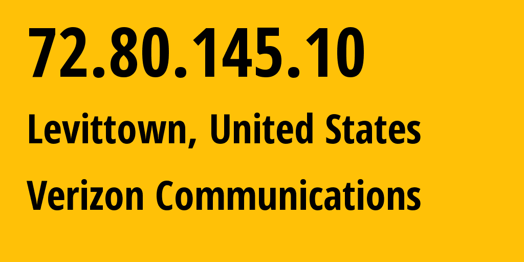 IP address 72.80.145.10 (Levittown, New York, United States) get location, coordinates on map, ISP provider AS701 MCI Communications Services, Inc. d/b/a Verizon Business // who is provider of ip address 72.80.145.10, whose IP address