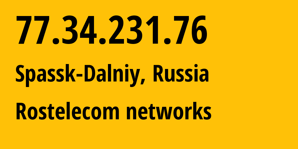 IP address 77.34.231.76 (Vladivostok, Primorskiy (Maritime) Kray, Russia) get location, coordinates on map, ISP provider AS12389 Rostelecom networks // who is provider of ip address 77.34.231.76, whose IP address