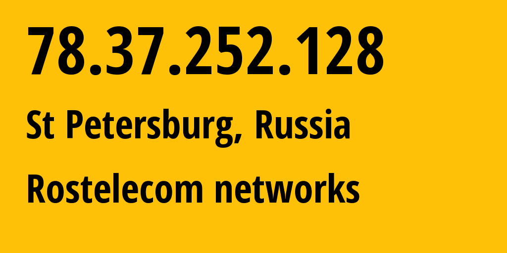 IP address 78.37.252.128 (St Petersburg, St.-Petersburg, Russia) get location, coordinates on map, ISP provider AS12389 Rostelecom networks // who is provider of ip address 78.37.252.128, whose IP address