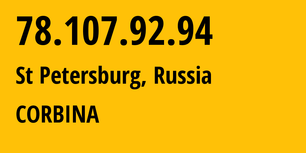 IP address 78.107.92.94 (St Petersburg, St.-Petersburg, Russia) get location, coordinates on map, ISP provider AS8402 CORBINA // who is provider of ip address 78.107.92.94, whose IP address
