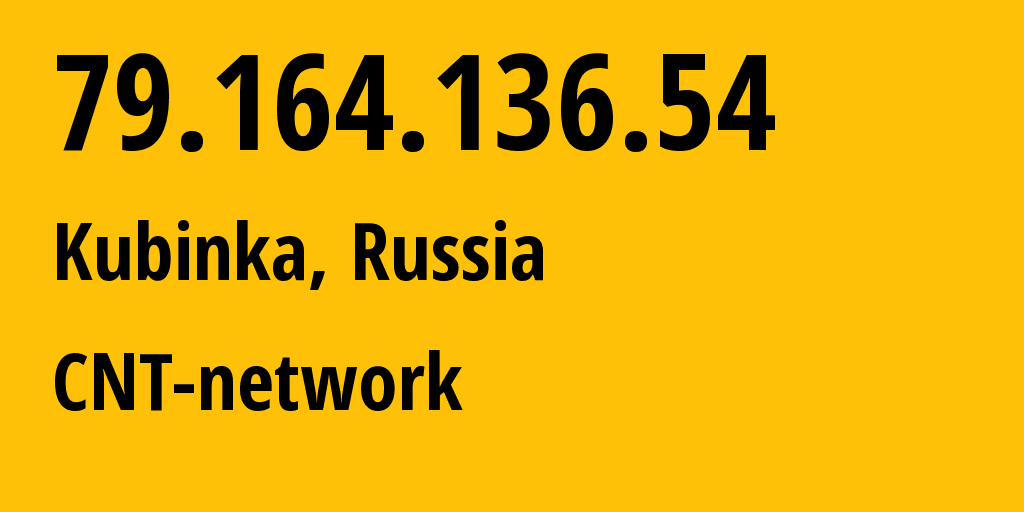 IP address 79.164.136.54 (Moscow, Moscow, Russia) get location, coordinates on map, ISP provider AS8615 CNT-network // who is provider of ip address 79.164.136.54, whose IP address