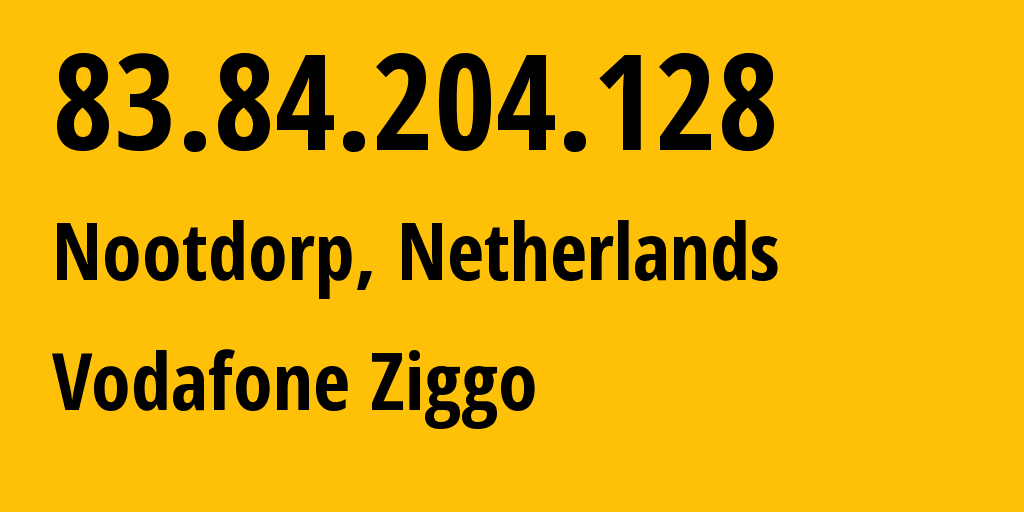 IP address 83.84.204.128 (The Hague, South Holland, Netherlands) get location, coordinates on map, ISP provider AS33915 Vodafone Ziggo // who is provider of ip address 83.84.204.128, whose IP address